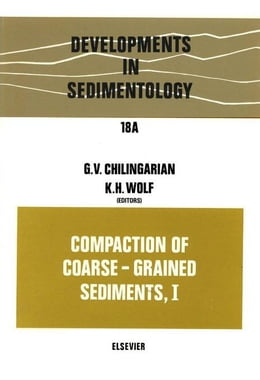 Book Compaction of Coarse-Grained Sediments, I by Chilingarian, G.V.