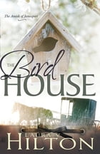 The Birdhouse by Laura Hilton