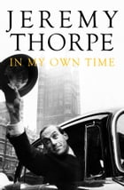 In My Own Time by Jeremy Thorpe