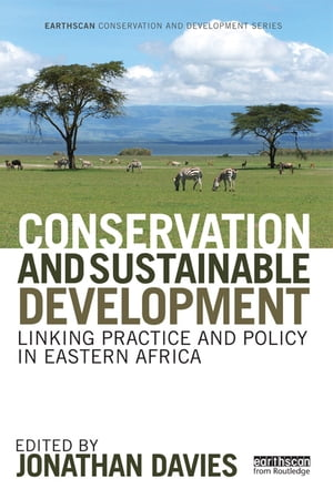 Conservation and Sustainable Development Linking Practice and Policy in Eastern Africa
