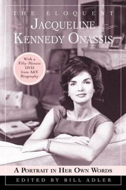 Book The Eloquent Jacqueline Kennedy Onassis: A Portrait in Her Own Words by Bill Adler