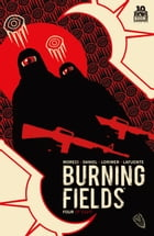 Burning Fields #4 (of 8) by Michael Moreci