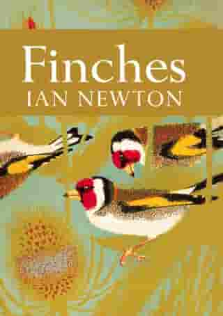 Finches (Collins New Naturalist Library, Book 55) by Ian Newton