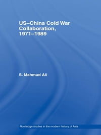 US-China Cold War Collaboration: 1971-1989