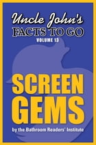 Uncle John's Facts to Go Screen Gems by Bathroom Readers' Institute