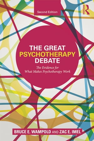 The Great Psychotherapy Debate The Evidence for What Makes Psychotherapy Work