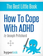 Coping with ADHD (Attention Deficit Hyperactivity Disorder) by Joseph  Pritchard