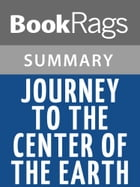 Journey to the Center of the Earth by Jules Verne Summary & Study Guide by BookRags