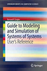 Guide to Modeling and Simulation of Systems of Systems: User's Reference