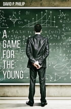 A Game for the Young by David P. Philip