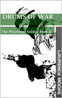 Drums of War (The Wasteland Soldier #3)