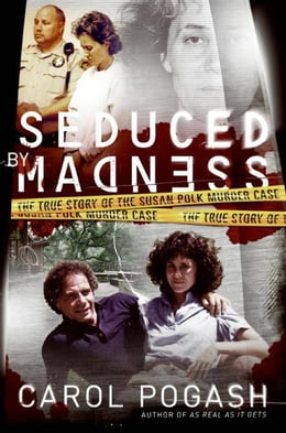 Book Seduced by Madness by Carol Pogash