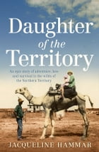 Daughter of the Territory by Jacqueline Hammar
