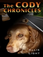 The Cody Chronicles by Allie Light