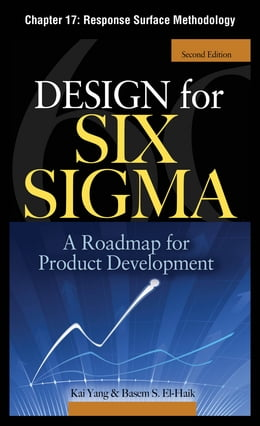 Book Design for Six Sigma, Chapter 17 - Response Surface Methodology by Basem S. EI-Haik