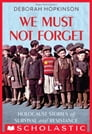 We Must Not Forget: Holocaust Stories of Survival and Resistance (Scholastic Focus) Cover Image