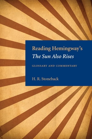 Reading Hemingway?s The Sun Also Rises Glossary and Commentary