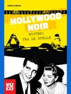 Hollywood Noir: Misteri tra le stelle by Andrea Indiano