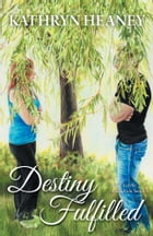 Destiny Fulfilled: Book 3 of the Anandrian Series by Kathryn Heaney