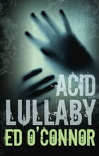 Acid Lullaby by Ed O'Connor
