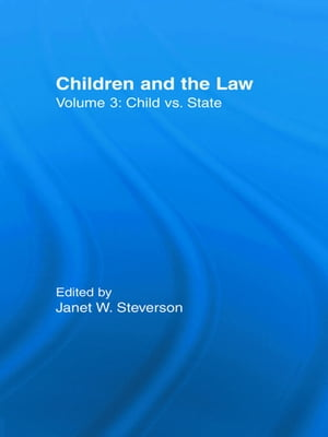 Child vs. State Children and the Law