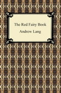 The Red Fairy Book 71fa8c67-fc96-4844-8aaa-29ead9b760b9