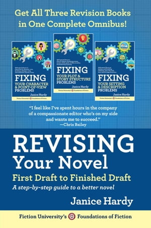 Revising Your Novel: First Draft to Finish Draft Omnibus: Foundations of Fiction by Janice Hardy
