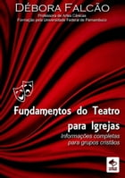 Fundamentos Do Teatro Para Igrejas by Débora Falcão