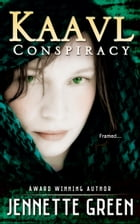 Kaavl Conspiracy (Kaavl Chronicles, Book 1 of 4) by Jennette Green