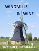WINDMILLS AND WINE by Geoff Woolley
