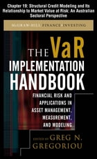 The VAR Implementation Handbook, Chapter 19 - Structural Credit Modeling and Its Relationship To Market Value at Risk: An Australian Sectoral Perspect by Greg N. Gregoriou