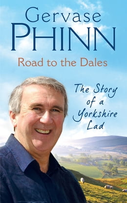 Book Road to the Dales: The Story of a Yorkshire Lad by Gervase Phinn