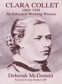 Clara Collet, 1860-1948: An Educated Working Woman