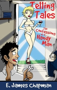 Telling Tales: The Confessions of a Handy Man