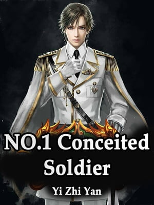 NO.1 Conceited Soldier: Volume 5 by Yi ZhiYan