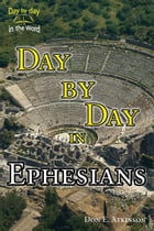 Day by Day in Ephesians by Don E. Atkinson