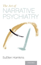 The Art of Narrative Psychiatry: Stories of Strength and Meaning