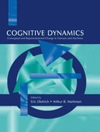 Cognitive Dynamics: Conceptual and Representational Change in Humans and Machines