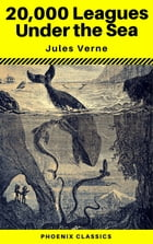 20,000 Leagues Under the Sea (Annotated) (Phoenix Classics) by Jules Verne