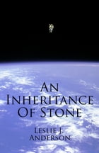 An Inheritance of Stone by Leslie Anderson