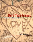 More Than Friends: Poems From Him and Her by Sara Holbrook