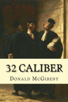 32 Caliber by Donald McGibeny
