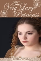 The Very Large Princess by Sheela Word