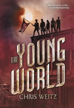Book The Young World by Chris Weitz