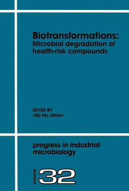 Book Biotransformations: Microbial Degradation of Health-Risk Compounds by Singh, V.P.
