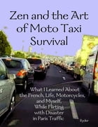 Zen and the Art of Moto Taxi Survival by Ryder