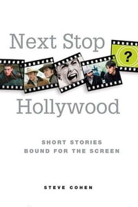 Next Stop Hollywood: Short Stories Bound for the Screen