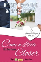 Come a Little Closer: A Jenny & Teague Novella by Kelsey Browning