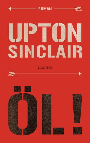 Öl!: Roman by Upton Sinclair