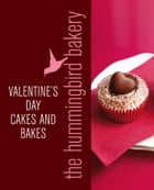 Hummingbird Bakery Valentine's Day Cakes and Bakes: An Extract from Cake Days by Tarek Malouf